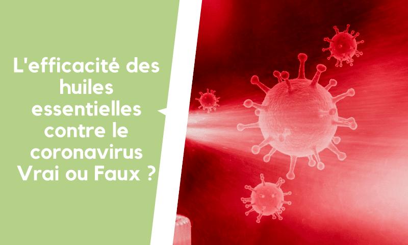 L'efficacité des huiles essentielles contre le coronavirus: VRAI OU FAUX?