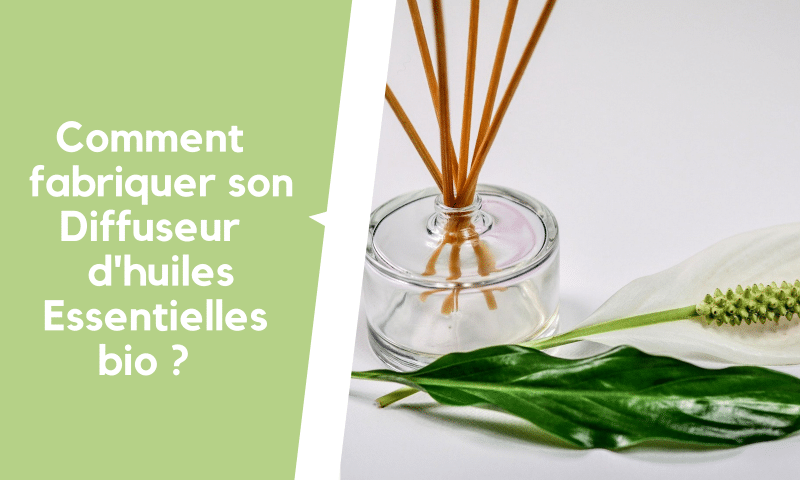 Comment fabriquer son diffuseur d'huiles essentielles bio soi-même ?