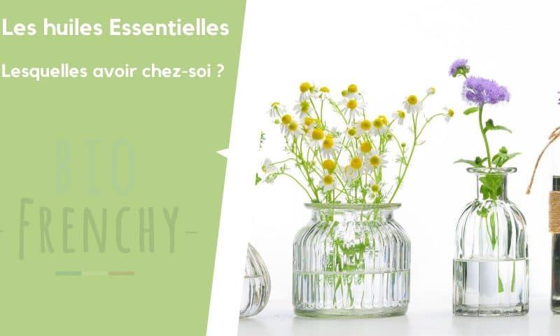 Quelles huiles essentielles à avoir chez-soi ?